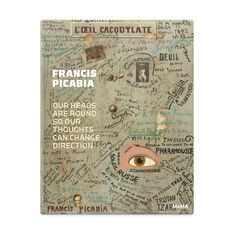 Francis Picabia: Our Heads Are Round so Our Thoughts Can Change Direction in color
