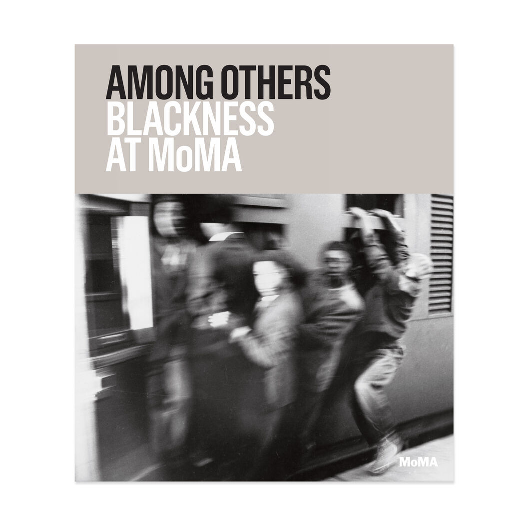 Among Others: Blackness at MoMA - Hardcover in color