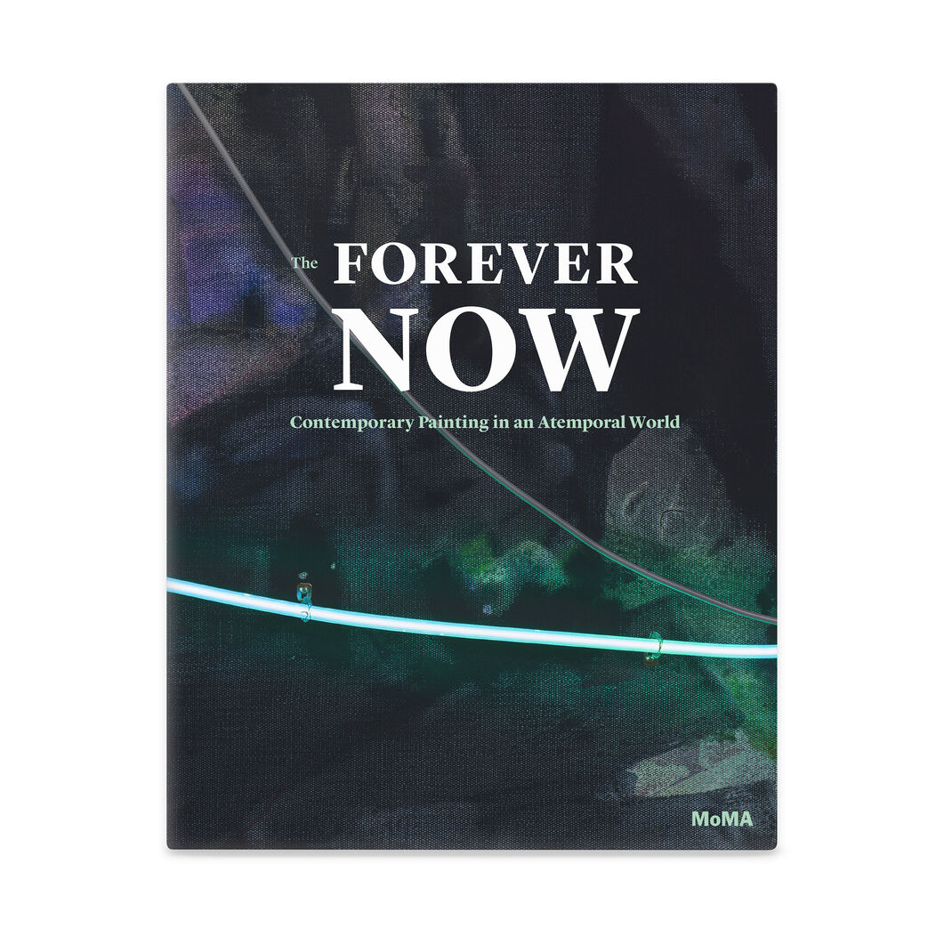 The Forever Now: Contemporary Painting in an Atemporal World in color