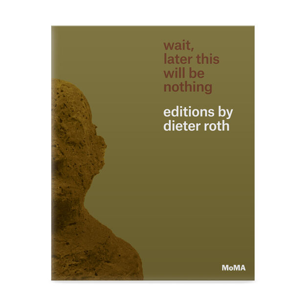 Wait  Later This Will Be Nothing: Editions by Dieter Roth in color