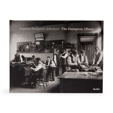 Frances Benjamin Johnston: The Hampton Album (Trade Edition) - Hardcover in color