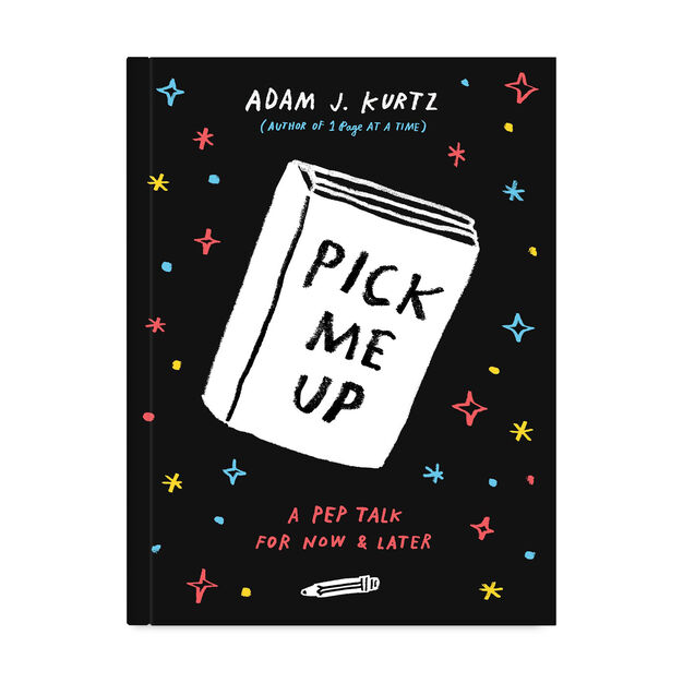 Pick Me Up: A Pep Talk for Now and Later in color
