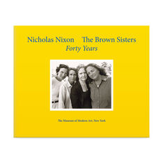 Nicholas Nixon: The Brown Sisters  Forty Years in color