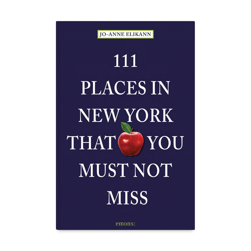111 Places in New York That You Must Not Miss in color