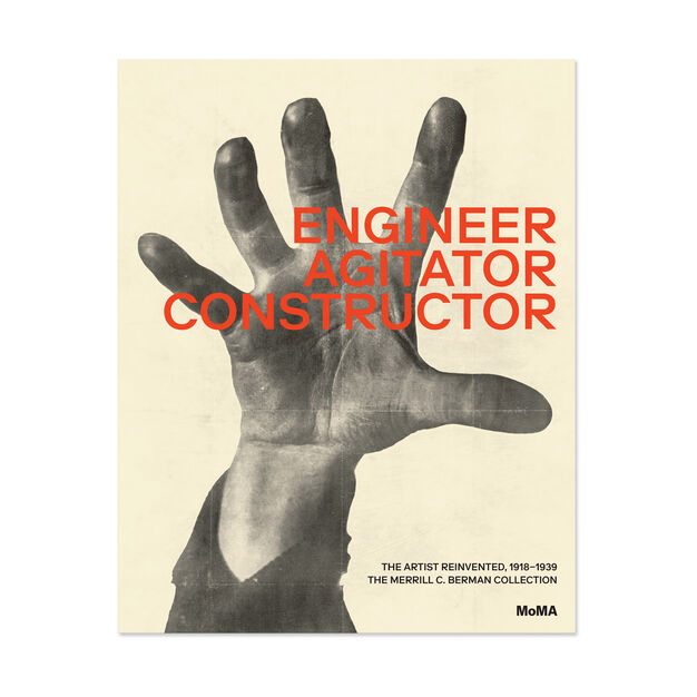 Engineer, Agitator, Constructor: The Artist Reinvented, 1918–1939—The Merrill C. Berman Collection at MoMA in color