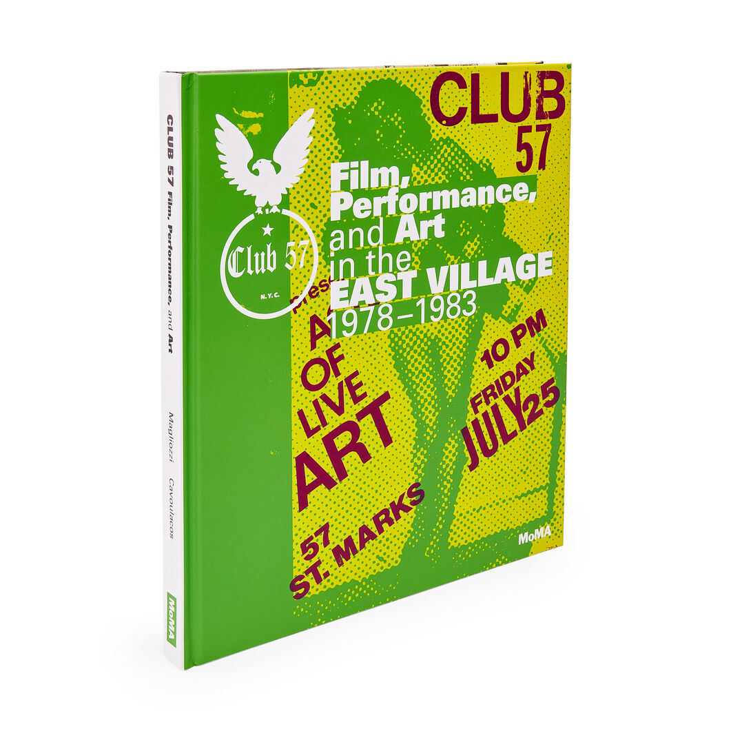 Club 57: Film, Performance, and Art in the East Village, 1978-1983 ...
