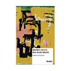 Modern Art in the Arab World: Primary Documents in color
