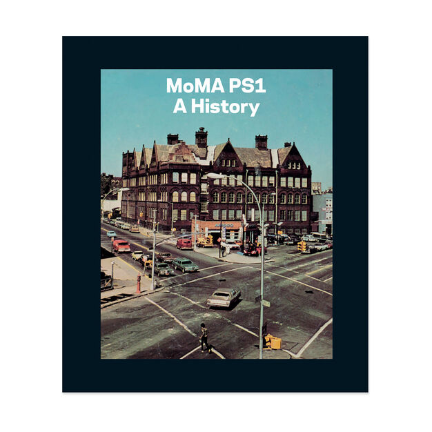 MoMA PS1: A History - Hardcover in color