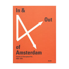 In & Out of Amsterdam: Travels in Conceptual Art  1960-1976 in color