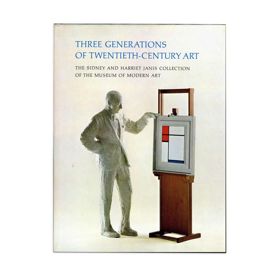 Three Generations of 20th Century Art The Sidney and Harriet Janis Collection of the Museum of Modern Art - Hardcover in color