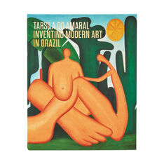 Tarsila do Amaral: Inventing Modern Art in Brazil - Paperback in color