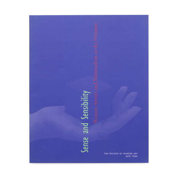 Sense and Sensibility: Women Artists and Minimalism in the Nineties (PB) in color